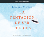La tentación de ser felices (The Temptation to Be Happy)