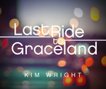 Last Ride to Graceland