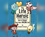 The Life Heroic