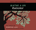 Matar a un ruiseñor (To Kill a Mockingbird - Spanish Edition)