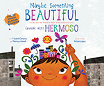 Maybe Something Beautiful - Bilingual Edition