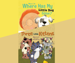 Where, Oh, Where Has My Little Dog Gone? & Three Little Kittens