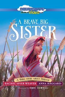 A Big Brave Sister: A Bible Story About Miriam