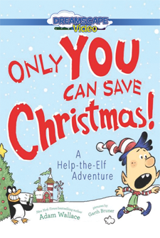 Only You Can Save Christmas: A Help-the-Elf Adventure