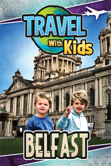 Travel With Kids – Belfast