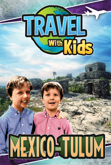 Travel With Kids – Mexico – Tulum