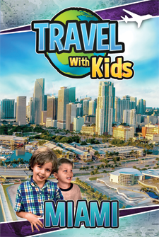 Travel With Kids – Miami