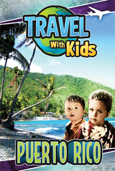 Travel With Kids – Puerto Rico