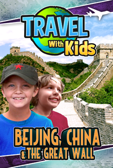 Travel With Kids - Beijing, China & The Great Wall