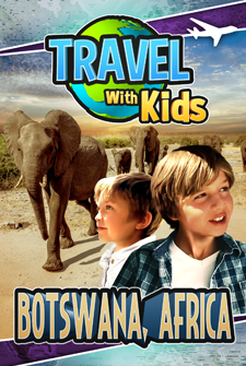 Travel With Kids - Botswana, Africa