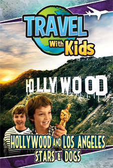 Travel With Kids - Hollywood and Los Angeles: Stars & Dogs