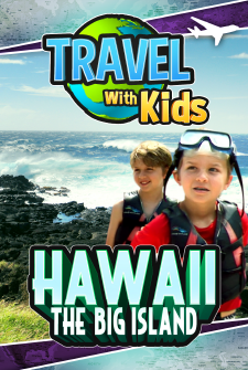 Travel With Kids - Hawaii - The Big Island