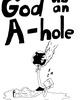 God as an A hole