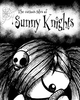 The curious tales of Sunny Knights