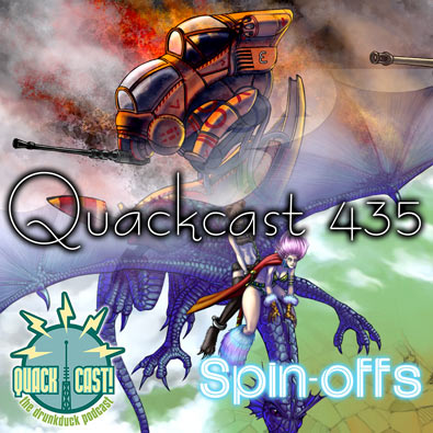 QUACKCAST 435 - Spinoffs!: drunkduck — LiveJournal