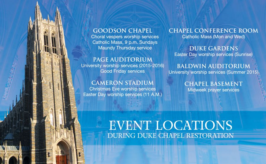Duke has announced the relocation of many events that normally take place in the Duke Chapel while it undergoes renovation until Spring 2016.