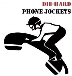 die-hard phone jockeys