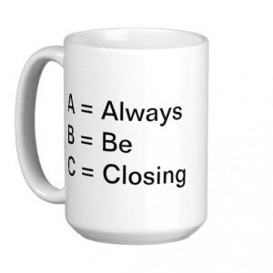 abc_mug_always_be_closing-r56a3f0deda014921b03ea8cf8125d1a7_x7j1j_8byvr_512