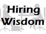 Hiring Wisdom: How to Hire For Talent