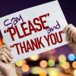 When 'Please' and 'Thank You' Aren't Enough
