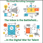 The Email Recruiting Campaign: The Inbox is the Battlefield in the Digital War for Talent
