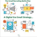 The Email Recruiting Battle Plan: A Digital Era Email Strategy – Part 1
