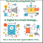 The Email Recruiting Battle Plan: How Does Your Target Audience Think? – Part 2