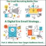 The Email Recruiting: Battle Plan a Digital Era Email Strategy- Part 3