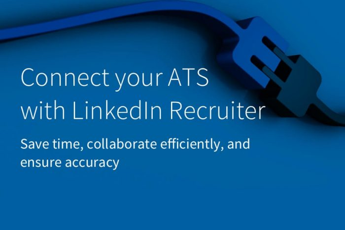 Have You Integrated LinkedIn's Recruiter System Connect?