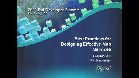 DS2011: Best Practices for Designing Effective Map Services Video | Esri