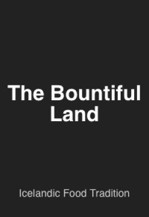 The Bountiful Land