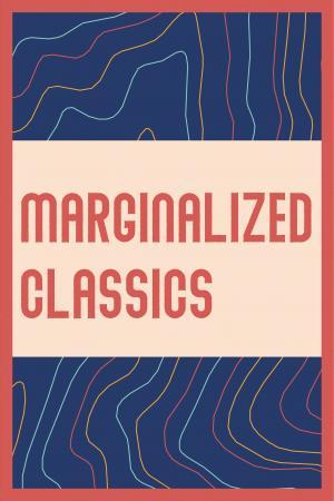 MARGINALIZED CLASSICS