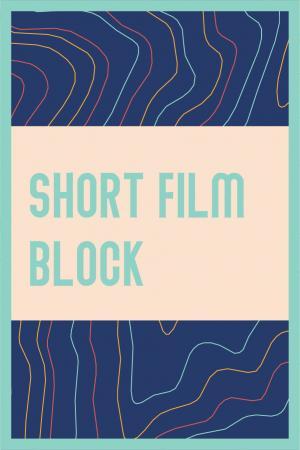 SHORT FILM BLOCK