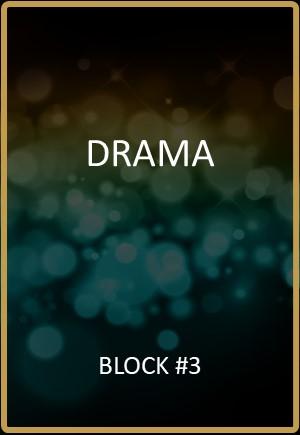 Drama Block #3