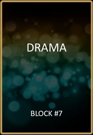Drama Block #7