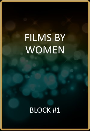 Films By Women Block #1