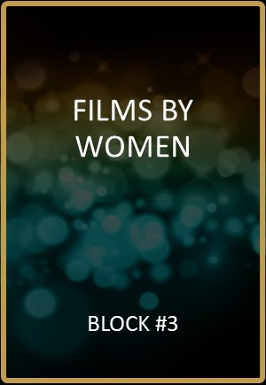 Films By Women Block #3
