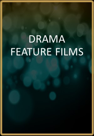 Drama Feature Films