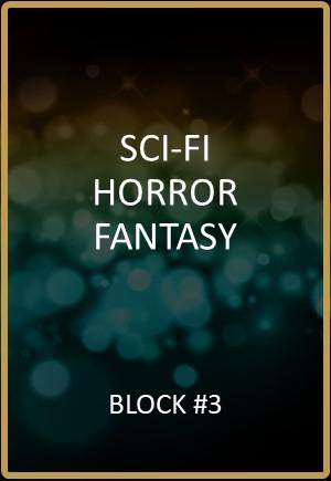 Sci-fi / Fantasy / Horror - Block #3
