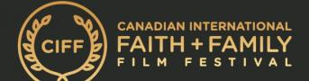 Canadian International Faith & Family Film Festival (CIFF)