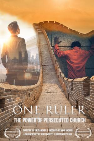 One Ruler: The Power of the Persecuted Church