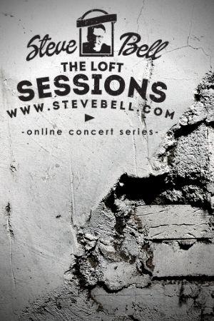 The Loft Sessions - Steve Bell - Best New Media