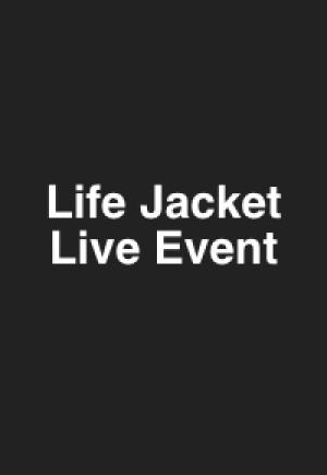 Life Jacket live event