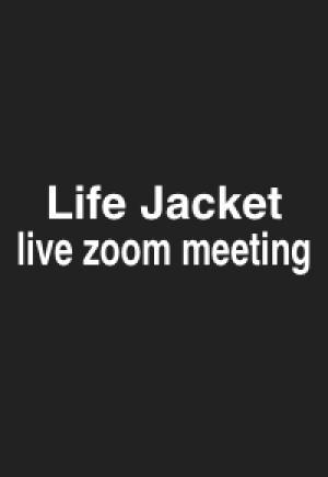 Life Jacket live zoom meeting