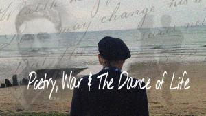 Poetry, War and the Dance Of Life