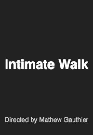 Intimate Walk - music video