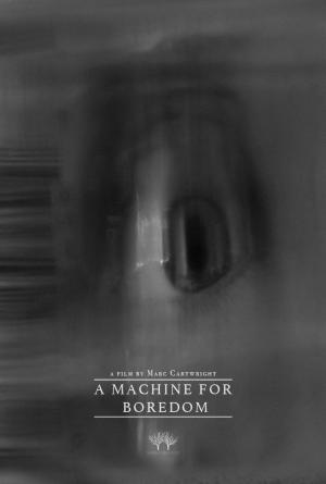 A MACHINE FOR BOREDOM