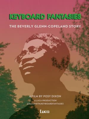 KEYBOARD FANTASIES: THE BEVERLY GLENN COPELAND STORY