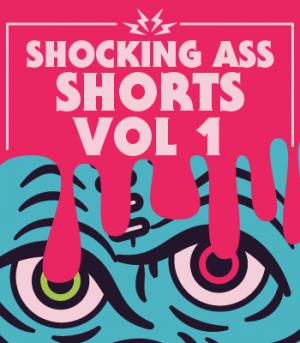 Shocking Ass Shorts Volume I