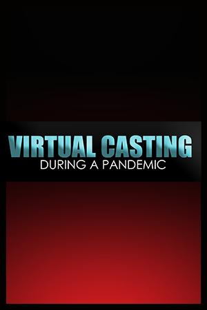 Virtual Casting During Pandemic, BLM